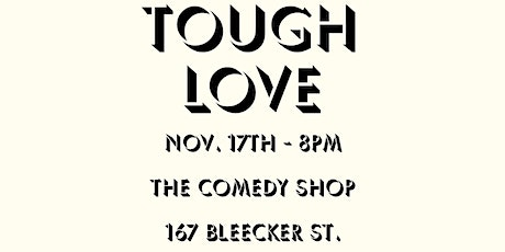 The Comedy Shop (Greenwich Village) An Evening with Tough Love tickets