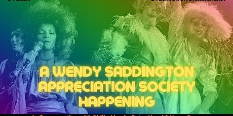 A Wendy Saddington Appreciation Society Happening tickets