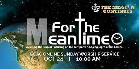 CCAC ONLINE WORSHIP SERVICE  I  OCT  24  I   10:00 AM tickets