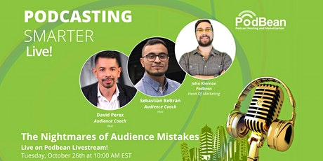 Podcasting Smarter: The Nightmares of Audience Mistakes! tickets