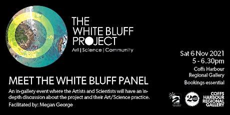 Meet the White Bluff Team - Panel Talk tickets