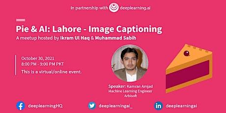 Pie & AI: Lahore - Image Captioning tickets