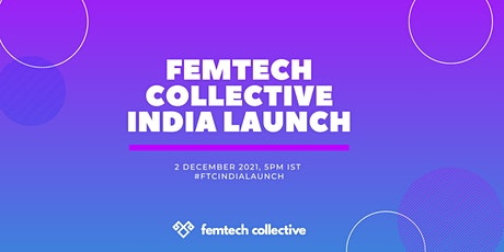FemTech Collective India Launch: Member Appreciation Week tickets