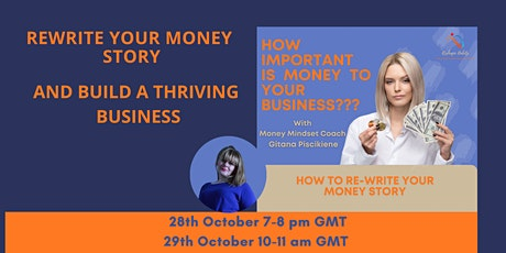 Rewrite your money story and build a thriving business tickets