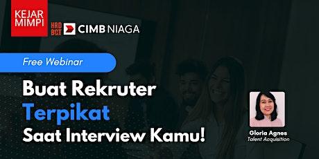 hrdbacot x CIMB Niaga: Buat Rekruter Terpikat Saat Interview Kamu! tickets