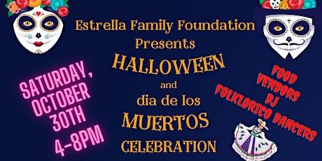 Estrella Family Foundation Halloween and Dia de Los Muertos Celebration tickets