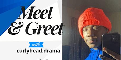 CURLYHEAD.DRAMA MEET N GREET tickets