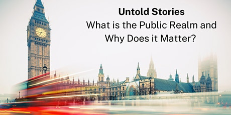 Untold Stories: What is the Public Realm and Why Does It Matter? tickets