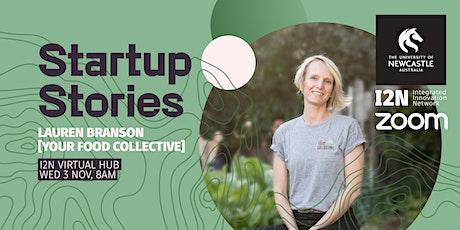Startup Stories - Lauren Branson (Your Food Collective) tickets