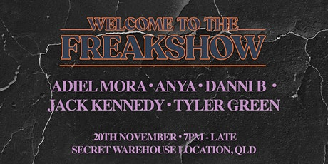WELCOME TO THE FREAK SHOW - WAREHOUSE EDITION tickets
