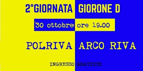Polriva Vs Arco Riva biglietti