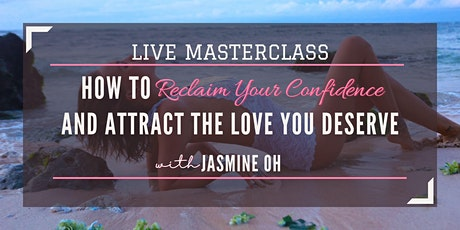 RECLAIM YOUR CONFIDENCE - LIVE MASTERCLASS tickets
