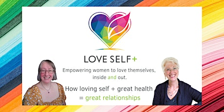 How Loving Self + Good Health = Great Relationships tickets