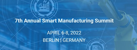 7th Annual Smart Manufacturing Summit Tickets