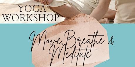 Move, Breathe & Meditate Yoga Workshop tickets