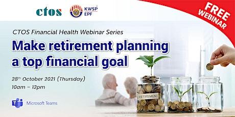 CTOS X EPF:  Make retirement planning a top financial goal (Module A) tickets