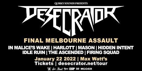 Desecrator - Final Melbourne Assault - w/guests tickets
