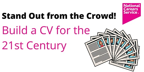 Stand Out from the Crowd! Build a CV for the 21st Century tickets