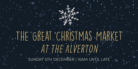 The Great Christmas Market at The Alverton tickets
