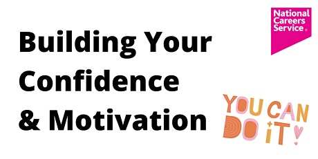 You Can Do It! Building your confidence and motivation tickets