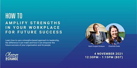 How to amplify strengths in your workplace for future success tickets