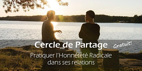 Cercle de Partage - Pratiquer l'Honnêteté Radicale dans ses Relations billets