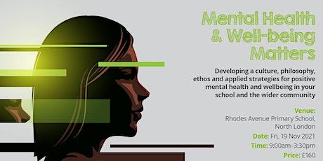 Mental Health & Well-being Matters (Teacher CPD Event) tickets