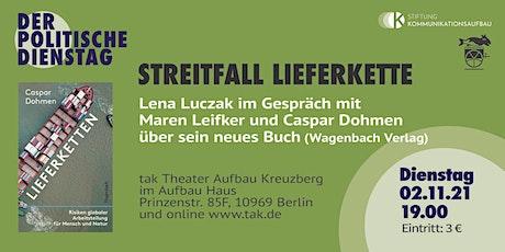 DER POLITISCHE DIENSTAG .  STREITFALL LIEFERKETTE Tickets