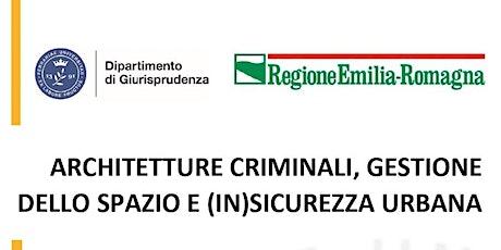 Architetture criminali, gestione dello spazio e (in)sicurezza urbana biglietti