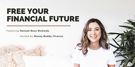 Free Your Financial Future  by Hannah Rose Richards tickets