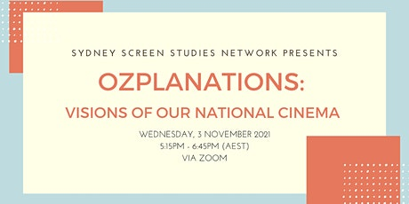 SSSN presents: Ozplanations -  Visions of our National Cinema tickets