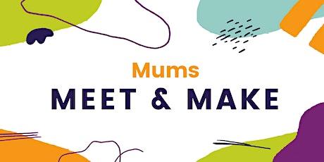 Mums Meet and Make tickets
