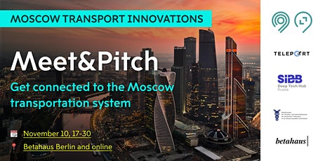 Meet&Pitch – Get connected to the Moscow transport system - hybrid event Tickets
