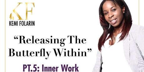 Releasing The Butterfly Within is Back! ★★ PT.5:  Inner Work tickets
