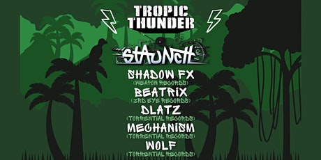 Electric Dreams Present: TROPIC THUNDER! ft. Staunch, Shadow FX & Beatrix tickets