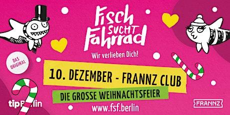Fisch sucht Fahrrad-Party in Berlin | Die Große Weihnachtsfeier Tickets