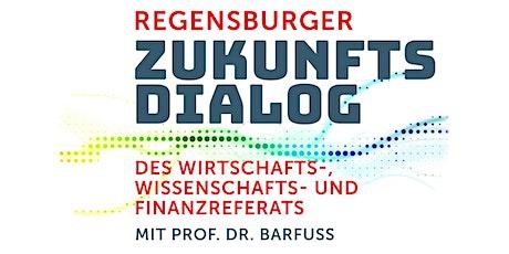 Regensburger Zukunftsdialog mit Prof. Dr. Georg Stephan Barfuß tickets