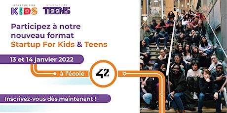 Startup For Kids & Teens - Scolaires - 13 et 14 janvier 2022 billets