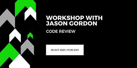 Workshop with Jason Gordon: Code Review tickets
