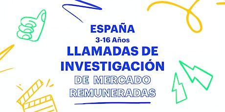 Investigación de Mercados Remunerado niños de 3 a 16 años - España (Remoto) boletos