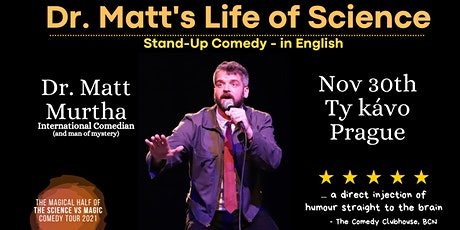 Dr. Matt's Life of Science - Stand Up Comedy in English Prague tickets