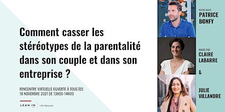 PARENTALITÉ : CASSER LES STÉRÉOTYPES  DANS SON COUPLE ET SON ENTREPRISE billets