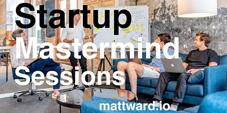 Business & Tech Startup Founder Strategy, Marketing & Networking Session Tickets