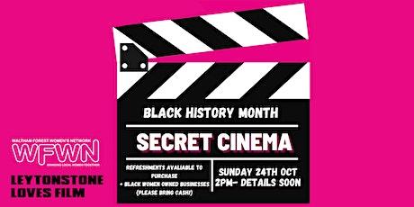 Waltham Forest Women's Network Black History Month Secret Cinema tickets