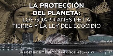 PROTECCIÓN DEL PLANETA: LOS GUARDIANES DE LA TIERRA Y LA LEY DEL ECOCIDIO entradas