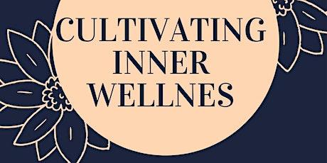 Cultivating Inner Wellness tickets
