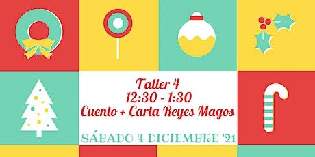 TALLER 4 -CUENTA-CUENTOS NAVIDEÑO + CARTA A LOS REYES MAGOS (12:30 - 1:30) tickets