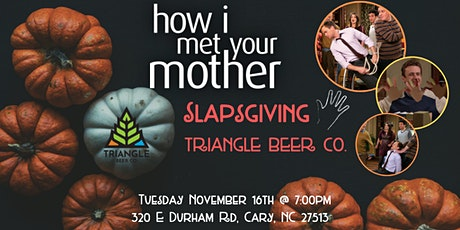 How I Met Your Mother Slapsgiving Trivia at Triangle Beer Company tickets