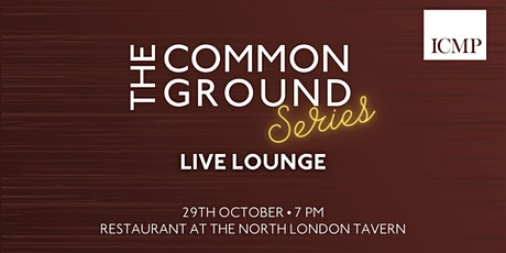 The Common Ground Series: Live Lounge tickets