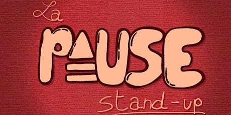 La Pause Stand Up billets